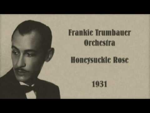 Honeysuckle Rose by Frankie Trumbauer